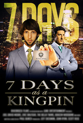 7 Days As A Kingpin Pre-Production Poster